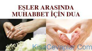 Eşler Arasında Muhabbeti Arttıran Dualar ile ilgili görsel sonucu