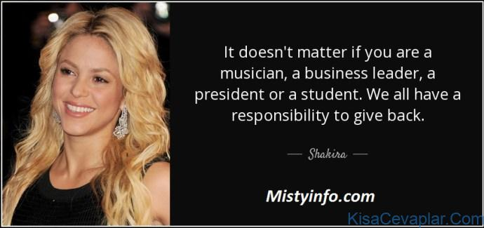 quote it doesn t matter if you are a musician a business leader a president or a student we shakira 157 20 23